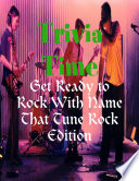 Trivia Time - Get Ready to Rock With Name That Tune Rock Edition
