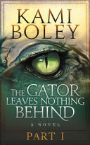 The Gator Leaves Nothing Behind - Part I