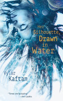 Her Silhouette, Drawn in Water