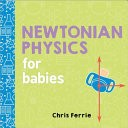 Newtonian Physics for Babies