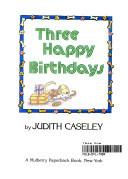 Three Happy Birthdays