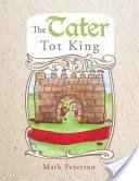 The Tater Tot King