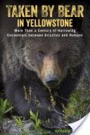 Taken by Bear in Yellowstone