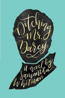 Ditching Mr. Darcy