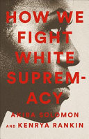 How We Fight White Supremacy