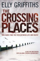 The Crossing Places: A Ruth Galloway Investigation 1