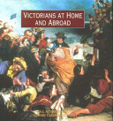 Victorians at Home and Abroad
