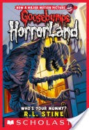 Who's Your Mummy? (Goosebumps Horrorland #6)