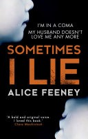 Sometimes I Lie: A psychological thriller with a killer twist you'll never forget