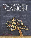 Workshopping the Canon