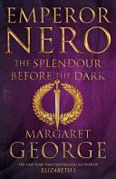 Emperor Nero: the Splendour Before the Dark