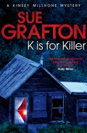 K is for Killer: A Kinsey Millhone Novel 11