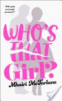 Who�s That Girl?: A laugh-out-loud sparky romcom!