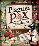 Plagues, Pox, and Pestilence