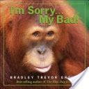 I'm Sorry . . . My Bad!