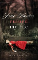 Jane Austen Ruined My Life