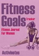 Fitness Goals Tracker - Fitness Journal for Women