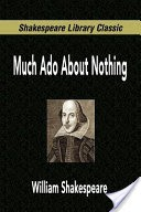 Much ADO about Nothing (Shakespeare Library Classic)