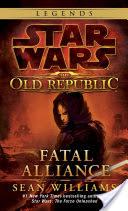Fatal Alliance: Star Wars Legends (The Old Republic)