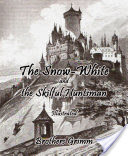 The Snow-White and the Skilful Huntsman