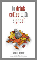 To Drink Coffee with a Ghost