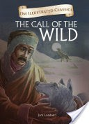 The Call Of The Wild : Om Illustrated Classics