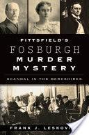 Pittsfield's Fosburgh Murder Mystery