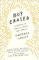 Boy Erased: A Memoir of Identity, Faith and Family
