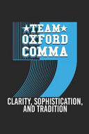 Team Oxford Comma - Clarity, Sophistication and Tradition