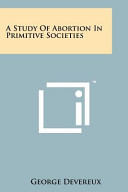 A Study of Abortion in Primitive Societies