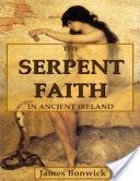 The Serpent Faith In Ancient Ireland