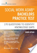 Social Work ASWB Bachelors Practice Test, Second Edition