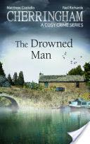Cherringham - The Drowned Man