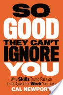 So Good They Can't Ignore You