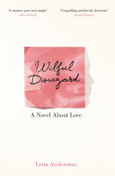 Wilful Disregard: A Novel About Love