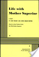 Life With Mother Superior