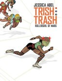 Trish Trash #1: Rollergirl on Mars