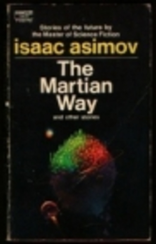 The Martian Way and Other Science Fiction Stories