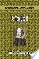 As You Like It (Shakespeare Library Classic)