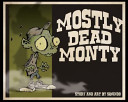Mostly Dead Monty