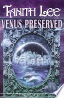 Venus Preserved