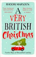 A Very British Christmas - Twelve Days of Discomfort and Joy