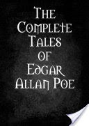 The Complete Tales of Edgar Allan Poe