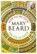 Civilisations: How Do We Look / The Eye of Faith