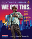 We Got This! Equity, Access, and the Quest to Be Who Our Students Need Us to Be