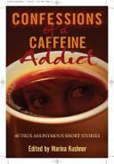 Confessions of a Caffeine Addict