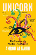 Unicorn: The Memoir of a Muslim Drag Queen