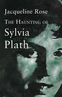 The Haunting of Sylvia Plath