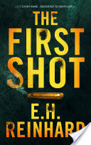 The First Shot: Lieutenant Kane- Dedicated to Death Series, Book 1