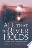 All That the River Holds